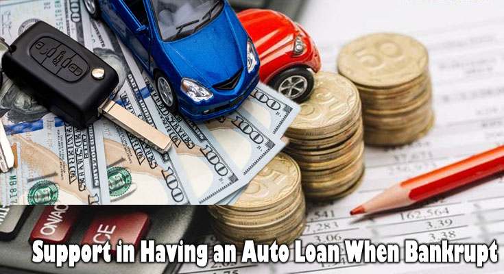 Support in Having an Auto Loan When Bankrupt